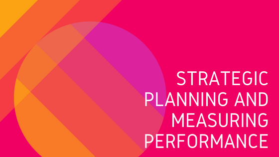 Strategic planning and measuring performance