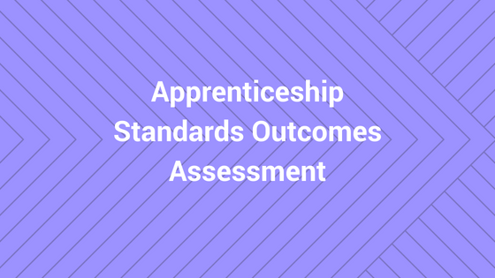 Apprenticeship Standards Outcomes Assessment