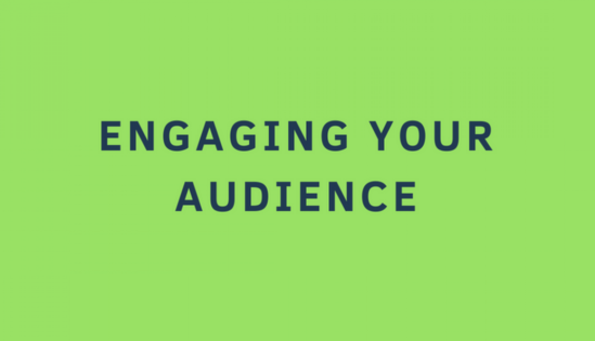 Engaging your audience