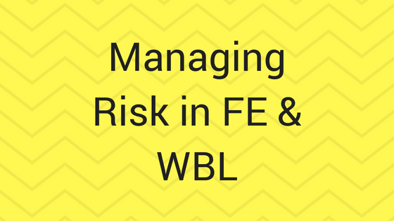 Managing Risk in FE & WBL
