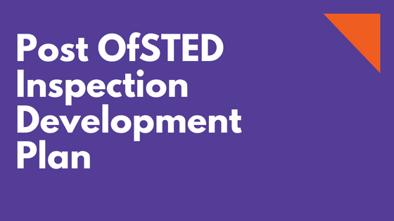 Post OfSTED Inspection Development Plan