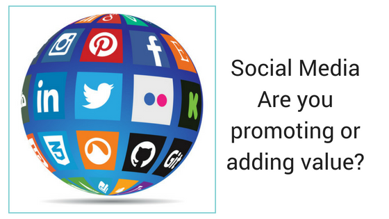 Social MediaAre you promoting or adding value_