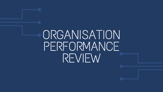 Organisation performance review