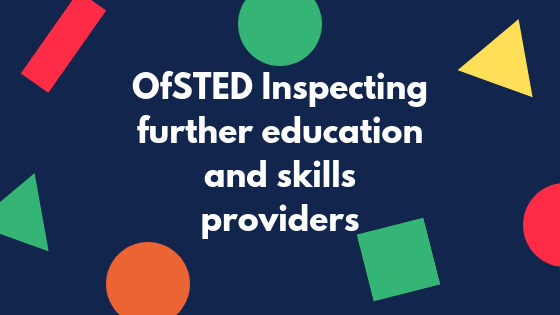 OfSTED Inspecting further education and skills providers